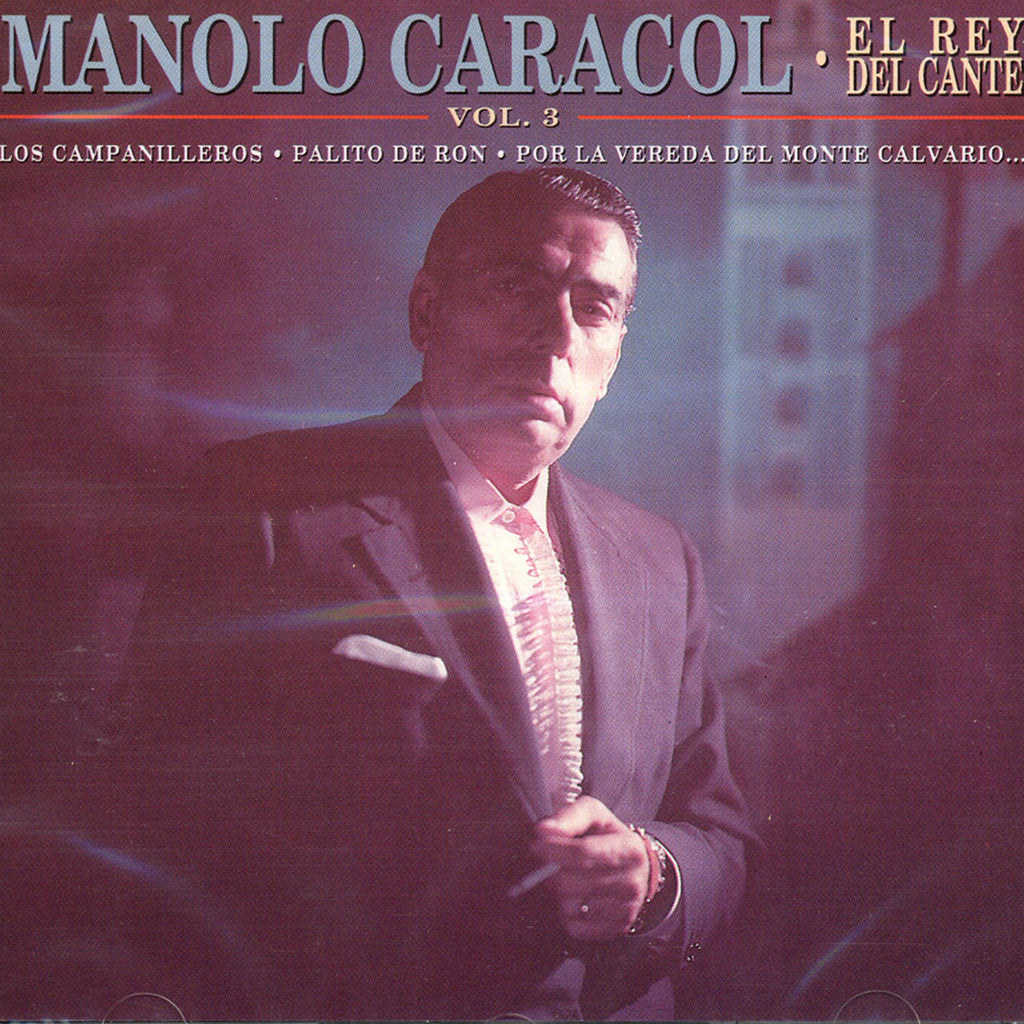 Image of Manolo Caracol, El Rey del Cante vol.3, CD
