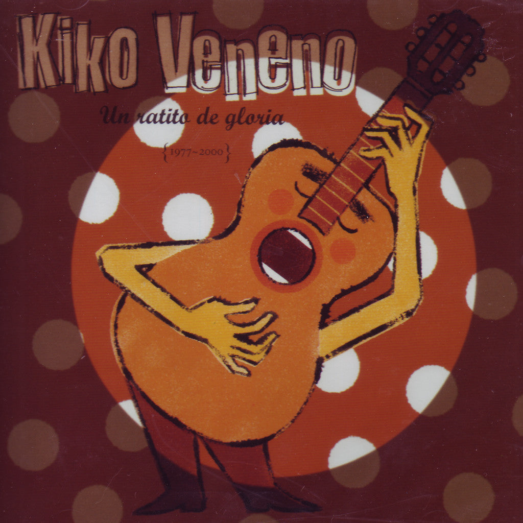 Image of Kiko Veneno, Un Ratito de Gloria: 1977-2000, CD