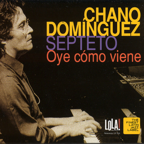 Image of Chano Dominguez, Oye Como Viene, CD