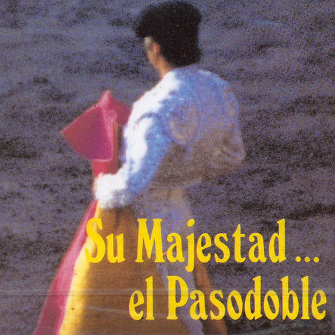 Image of Various Artists, Su Majestad... El Pasodoble, CD