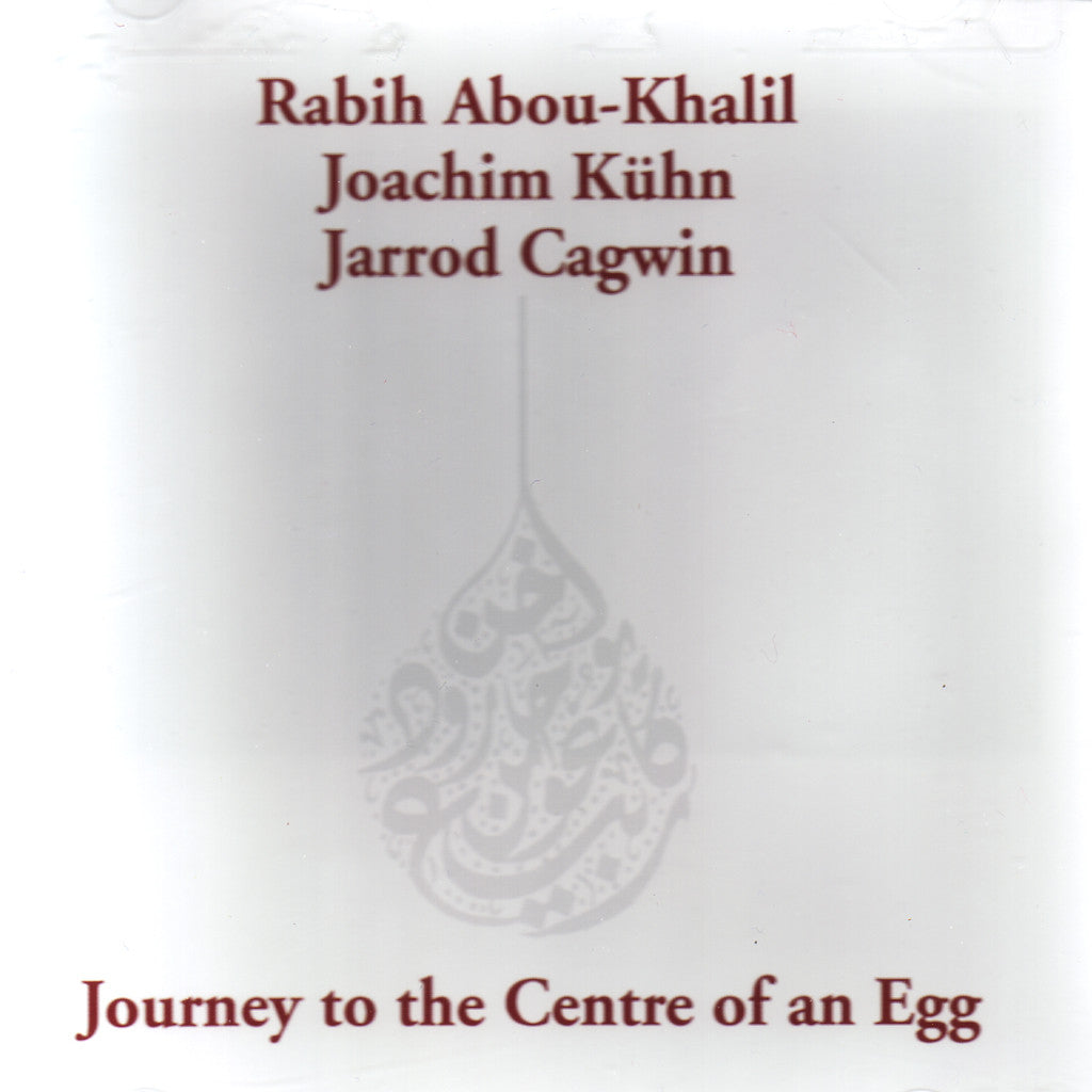 Image of Rabih Abou-Khalil, Journey to the Centre of an Egg, CD