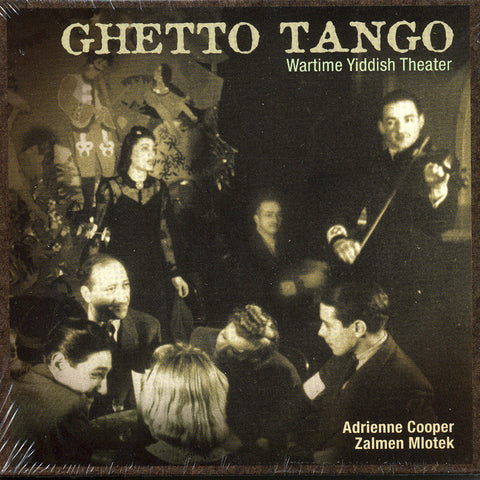 Image of Adrienne Cooper & Zalmen Mlotek, Ghetto Tango: Wartime Yiddish Theater, CD