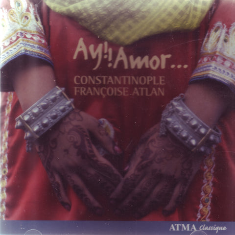 Image of Constantinople & Francoise Atlan, Ay! Amor..., CD