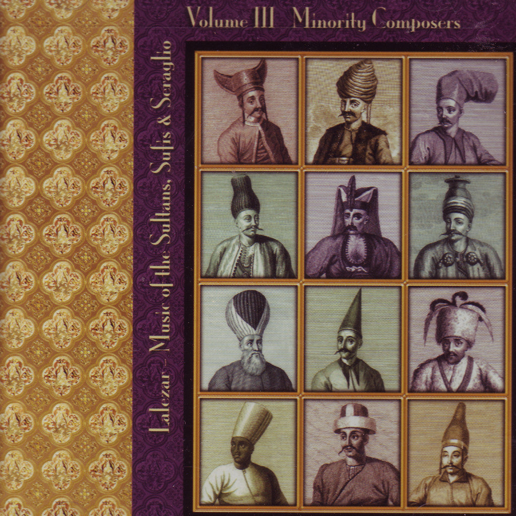 Image of Lalezar Ensemble, Music of the Sultans Sufis & Seraglio vol.3: Minority Composers, CD
