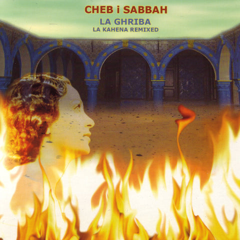 Image of Cheb i Sabbah, La Ghriba: La Kahena Remixed, CD