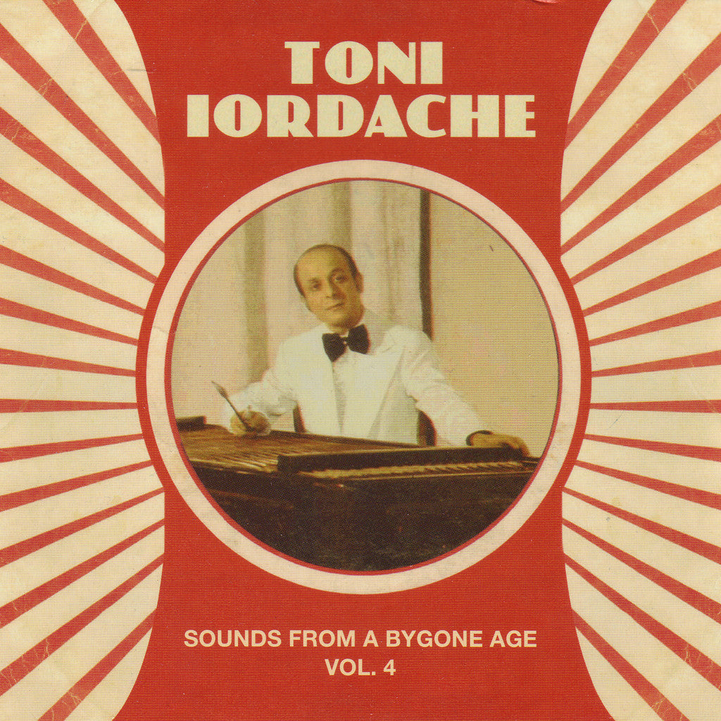 Image of Toni Iordache, Sounds from a Bygone Age vol.4, CD