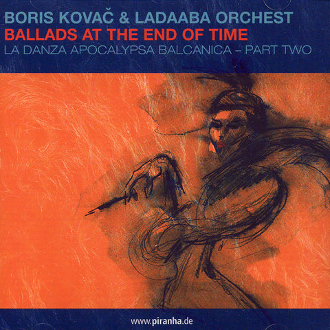 Image of Boris Kovac & Ladaaba Orchest, Ballads at the End of Time, CD
