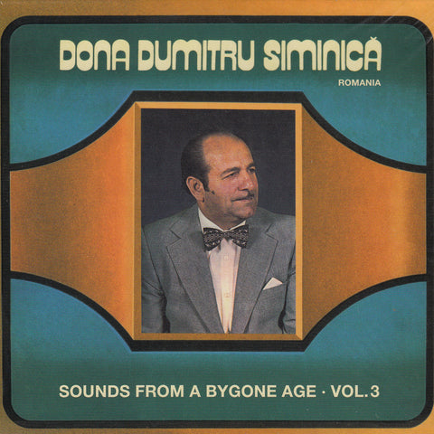 Image of Dona Dumitru Siminica, Sounds from a Bygone Age vol.3, CD