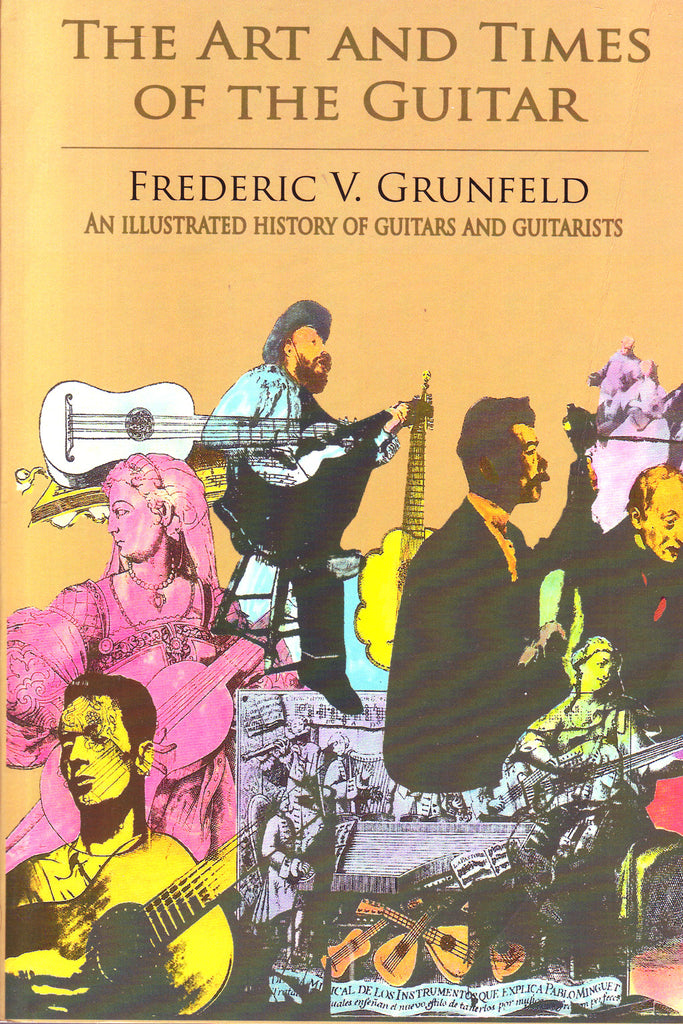 Image of Frederic Grunfeld, The Art and Times of the Guitar, Book