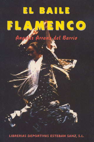 Image of Angeles Arranz del Barrio, El Baile Flamenco, Book