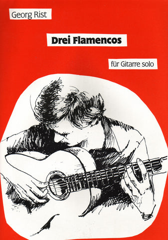 Image of Georg Rist, Drei Flamencos fur Gitarre Solo, Music Book