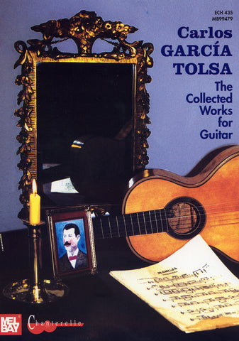 Image of Carlos Garcia Tolsa, The Collected Works for Guitar, Music Book