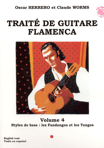 Image of Oscar Herrero & Claude Worms, Traité de Guitare Flamenca vol.4 (Styles de Base: les Fandangos et les Tangos), Music Book & CD