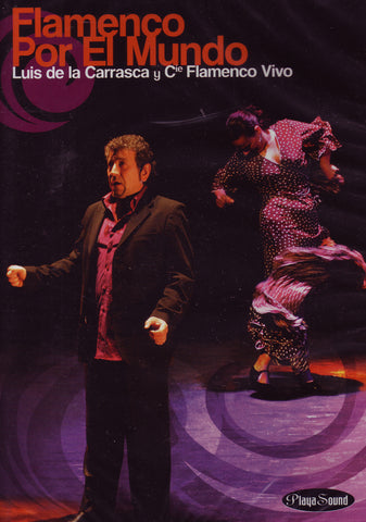 Image of Luis de la Carrasca y Cie. Flamenco Vivo, Flamenco por el Mundo, DVD