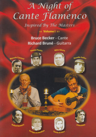 Bruce Becker & Richard Brune  ~  A Night of Cante Flamenco  ~  2 DVDs
