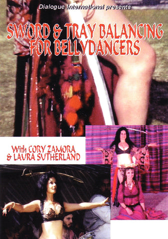 Image of Cory Zamora & Laura Sutherland, Sword & Tray Balancing for Belly Dancers, DVD