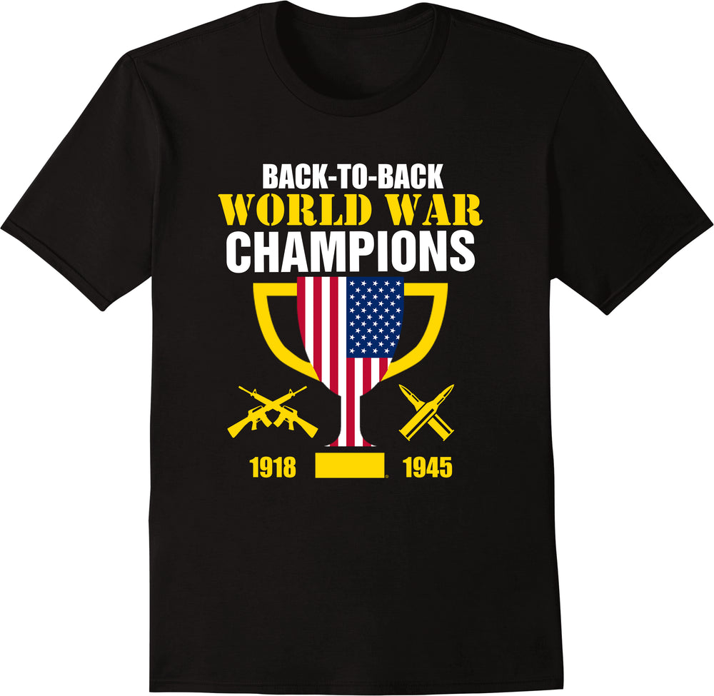 Back to Back World War Champions - Solid Print
