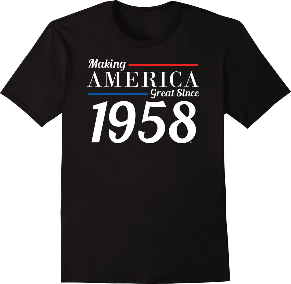 Making America Great Since 1958