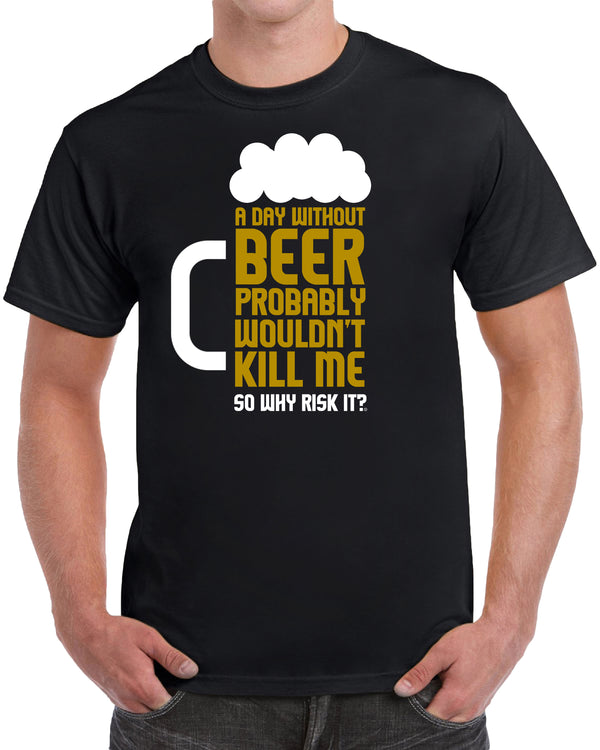 A Day Without Beer, Wouldn't Kill