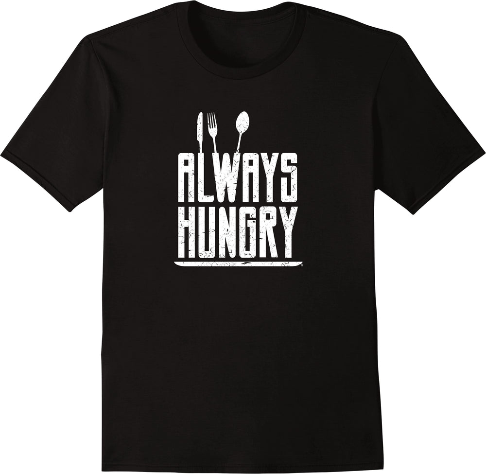 Always Hungry - Distressed Print