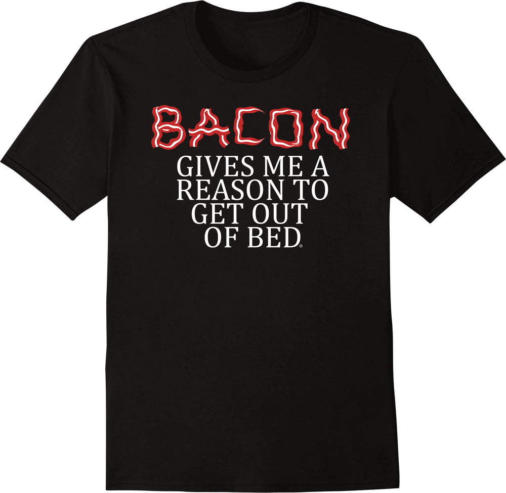 Bacon Gives Me A Reason to Get Out of Bed - Bacon Letters
