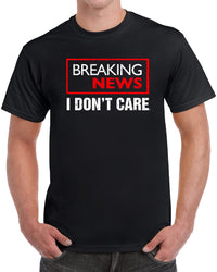 Breaking News I Don't Care - Distressed Print