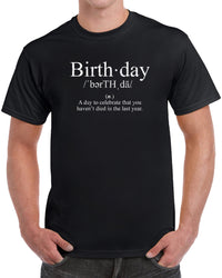 Birthday - A Day To Celebrate That You Haven't Died In The Last Year - Distressed Print