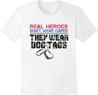 Real Heroes Don't Wear Capes They Wear Dog Tags - White
