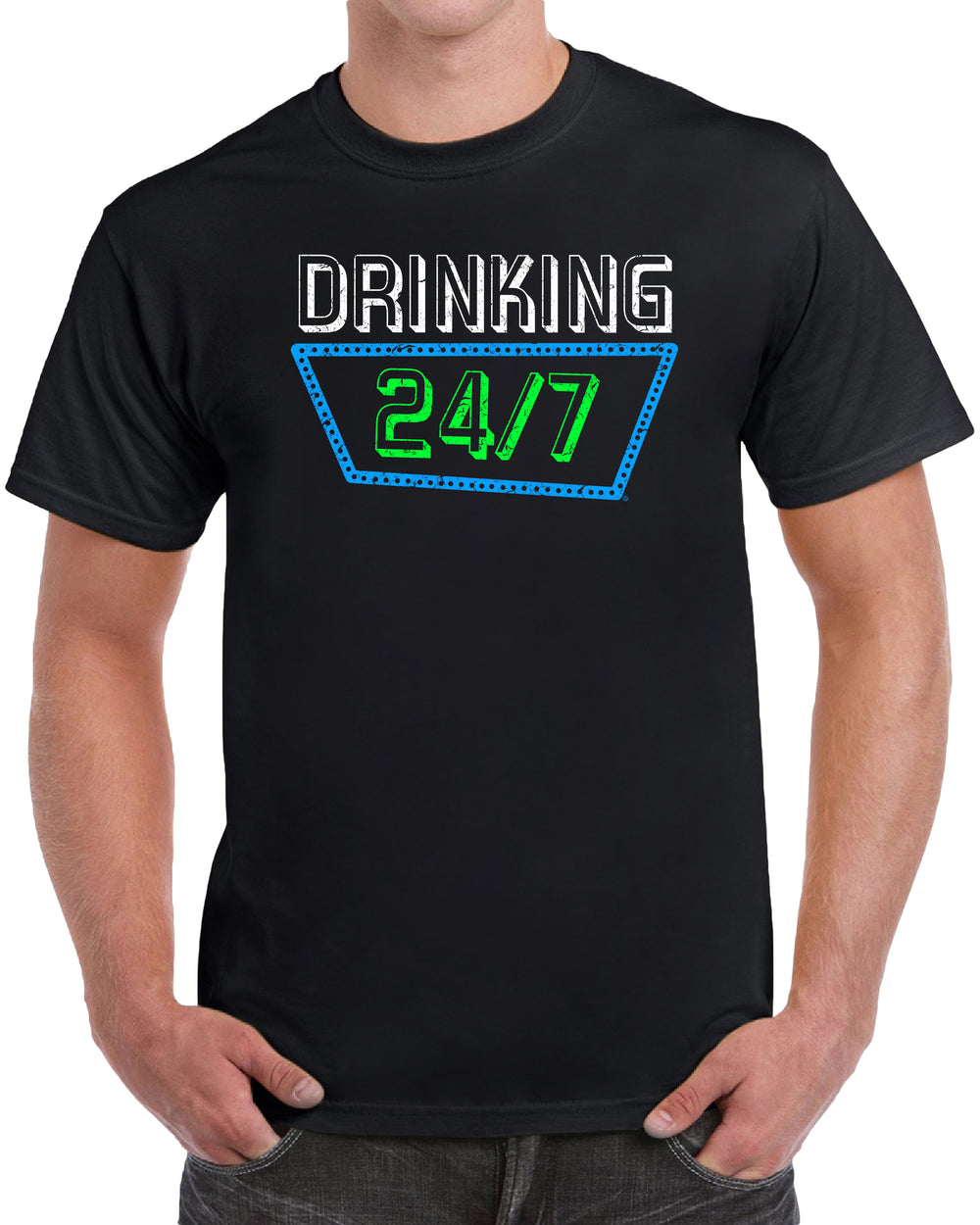 Drinking 24/7 - Distressed Print