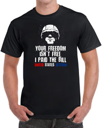 Freedom Isn't Free I Paid The Bill US Veteran