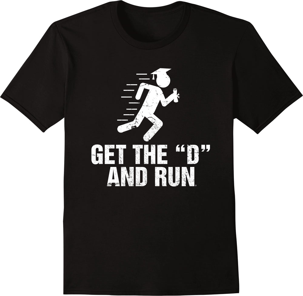 Get The D And Run - Distressed Print