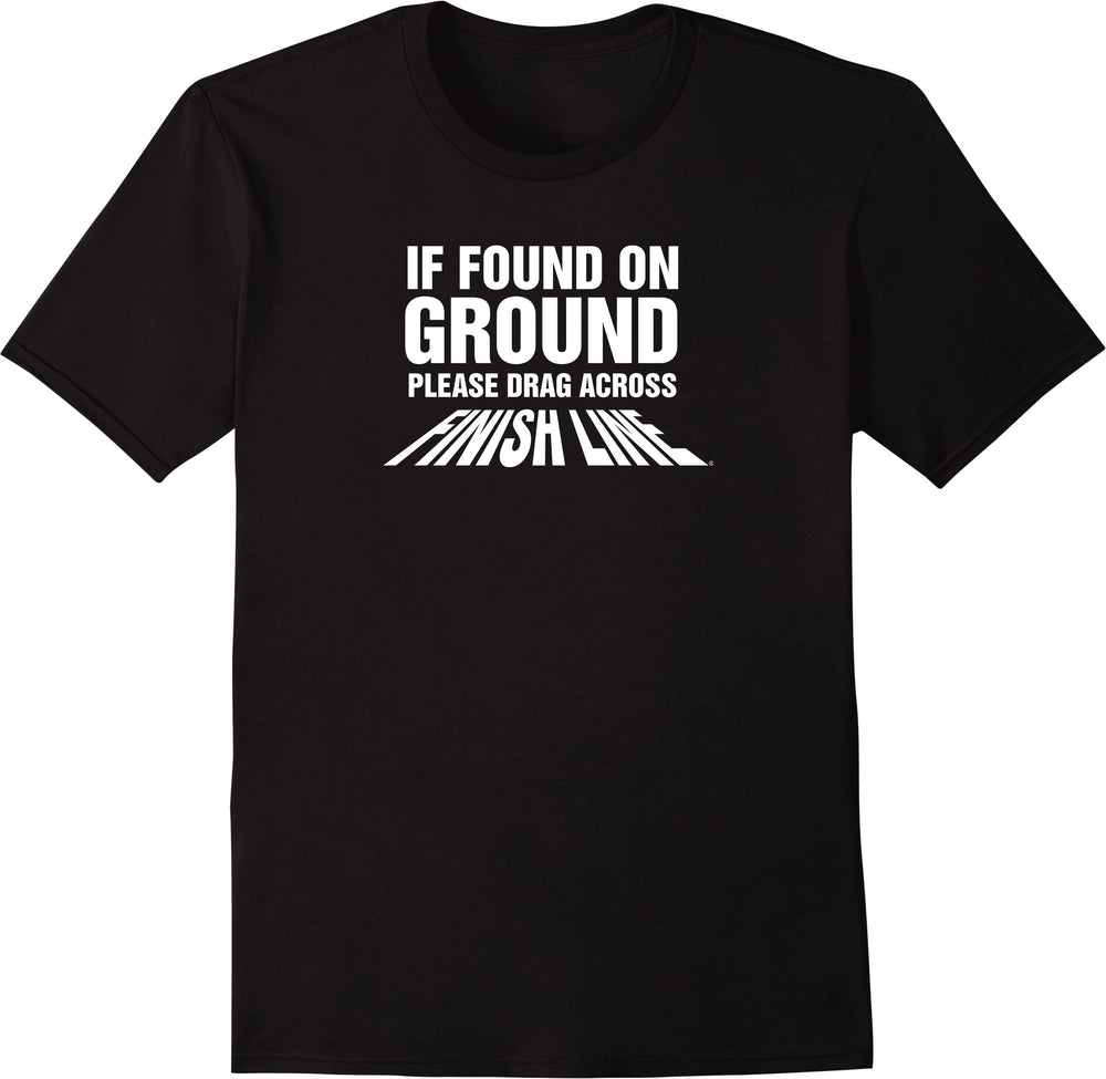 If Found On Ground, Please Drag Across Finish Line - Solid Print