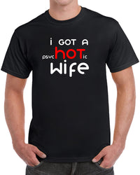I Got A Psychotic Wife - Solid Print