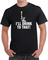 I'll Drink To That - Solid Print