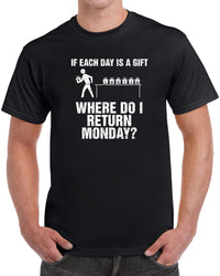 If Each Day Is A Gift Where Do I Return Monday? - Distressed Print