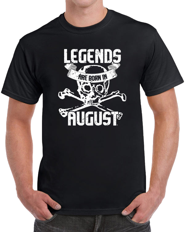 Legends Are Born in August - Skull
