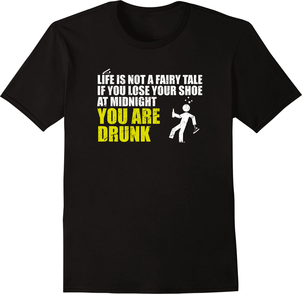 Life Is Not A FairyTale, If You Lose Your Shoe At Midnight You Are Drunk - Yellow Distressed Print