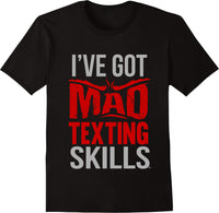 I've Got Mad Texting Skills - Red Text