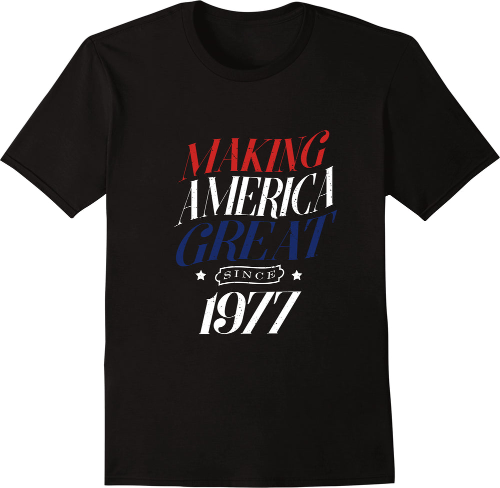 Making America Great Since 1977