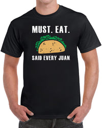 Must Eat Tacos Said Every Juan - Distressed Print