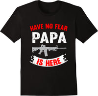Have No Fear Papa is Here - White Red Grey