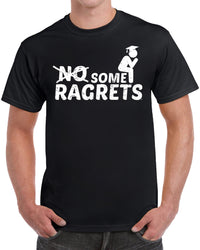 NO Some Ragrets - Distressed Print