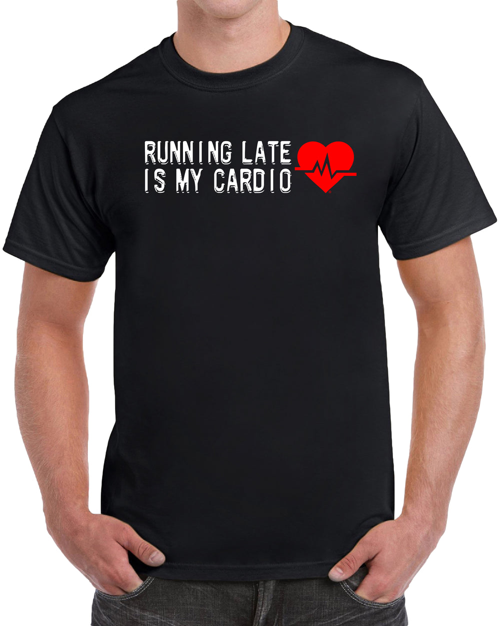 Running Late is My Cardio - Solid Print