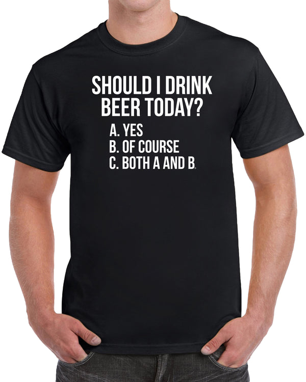 Should I Drink Beer Today? Yes Of Course