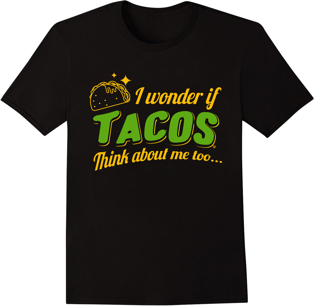 I Wonder If Tacos Think About Me Too - Single Taco