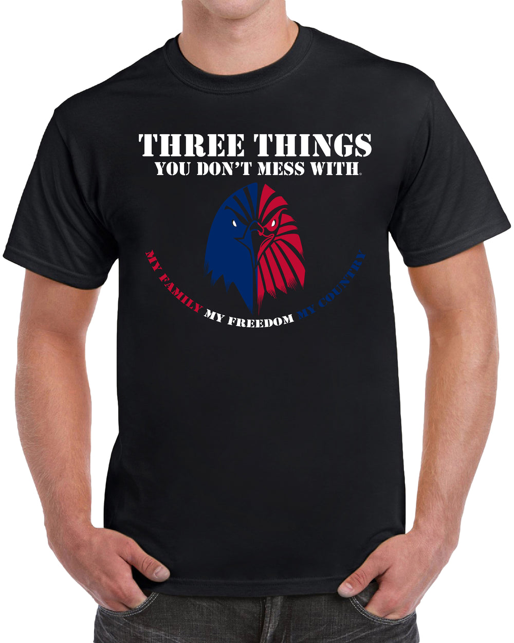 Three Things You Don't Mess With. My Family My Freedom My Country - Solid Print