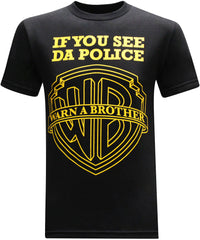 If You See Da Police Warn A Brother
