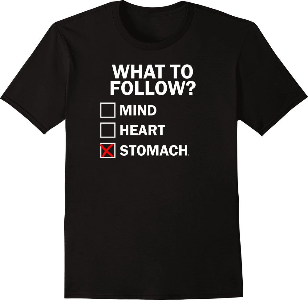 What To Follow? Mind, Heart Stomach  - Solid Print
