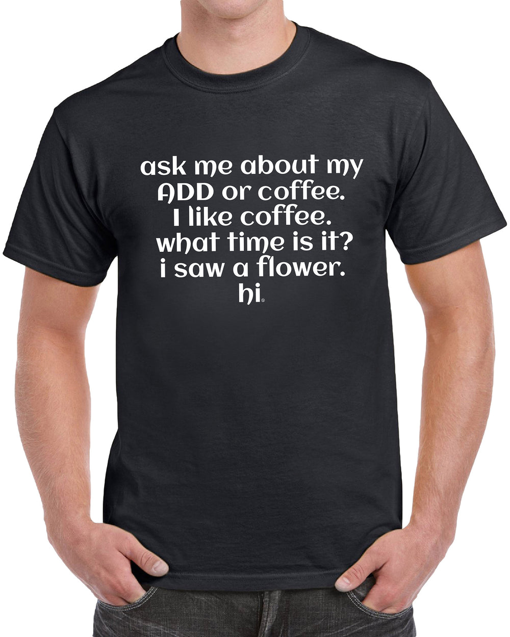 Ask Me About My ADD Men's Humor Funny T-Shirt - tees geek