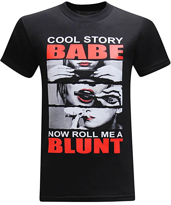 Cool Story Babe, Now Roll Me A Blunt